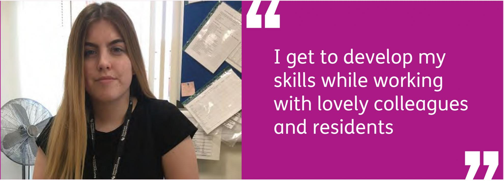 """Morgan Williams - """"I get to develop my skills while working with lovely colleagues and residents."""""""